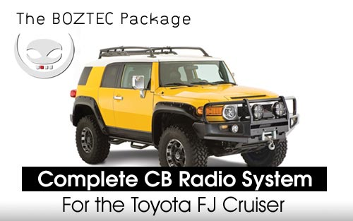 Complete Toyota FJ Cruiser CB Radio Package with BOZTEC Mount